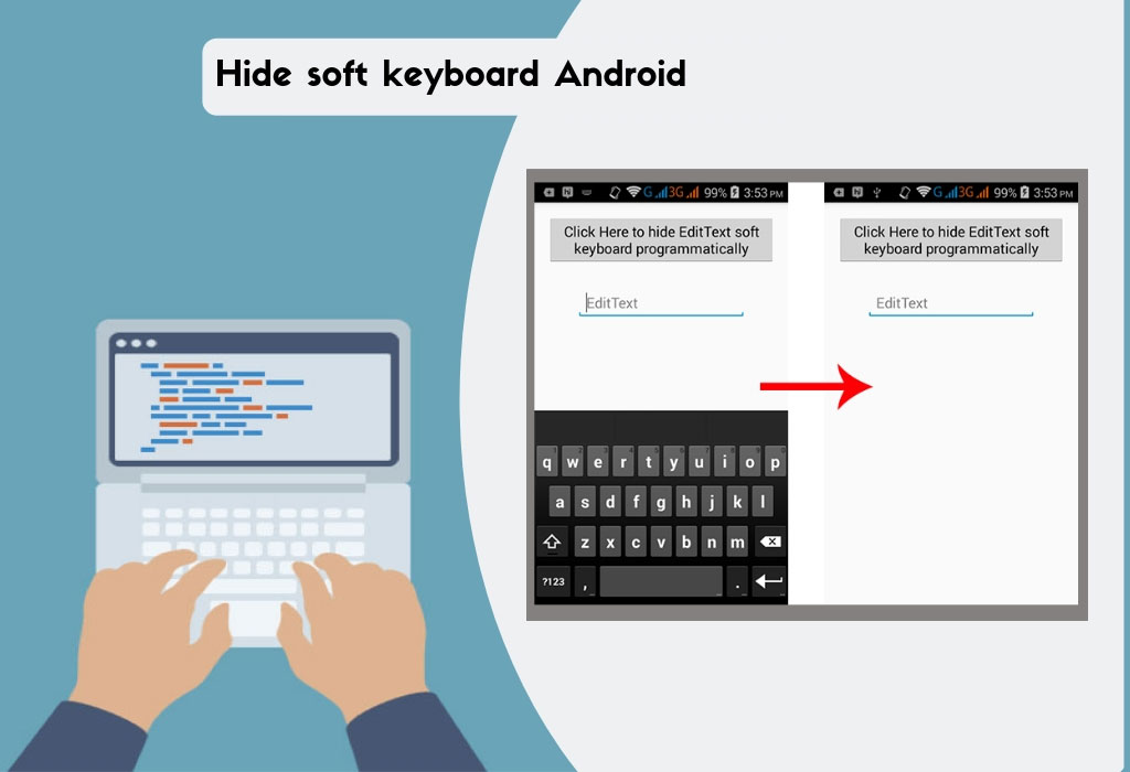 badd0288335 It would have been easier to directly call a method from InputMethodManager  to hide or close the currently displayed keyboard, but this is where  problem ...